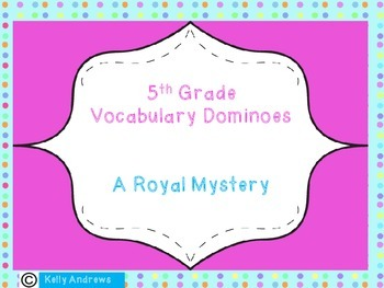 Journey's 5th Grade Vocabulary Dominoes A Royal Mystery