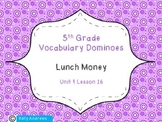 Journey's 5th Grade Vocabulary Dominoes Lunch Money