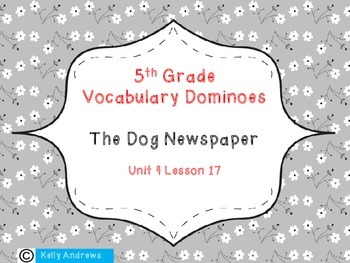 Journey's 5th Grade Vocabulary Dominoes The Dog Newspaper