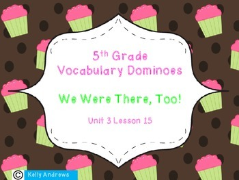 Journey's 5th Grade Vocabulary Dominoes We Were There, Too!