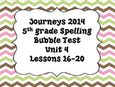 Journeys 5th grade Bubble Spelling Tests Unit 4 Lessons16-20