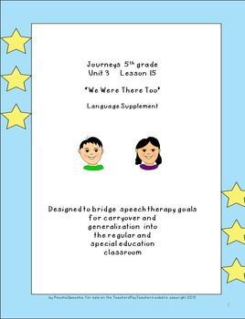 """Journeys 5th grade U3  L15 """"We Were There Too"""" Supplementals for the SLP"""
