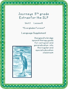 Journey's 5th grade Unit 2 L 8 Everglades Forever extras for the SLP
