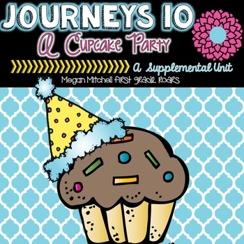 Journeys A Cupcake Party 10 A Supplemental Unit