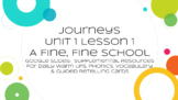Journeys: A Fine, Fine School - Supplemental Materials Via Google Slides