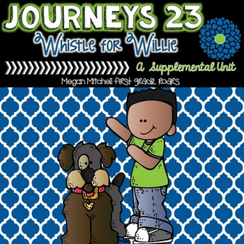 Journeys A Whistle for Willie 23 A Supplemental Unit