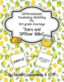 """Journeys: """"Aero and Officer Mike"""" Differentiated Vocabulary Match Game"""