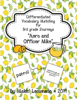 "Journeys: ""Aero and Officer Mike"" Differentiated Vocabulary Match Game"