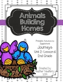 Journeys: Animals Building Homes (Unit 2, Lesson 6)