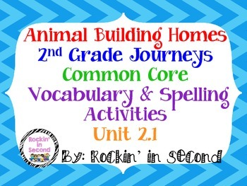 Journey's Animals Building Homes: Unit 2.1 Spelling & Voca