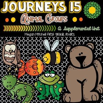 Journeys: Animals Groups 15...A Supplemental Unit