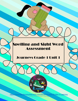 Journeys Based Spelling and Sight Word Assessment Unit 1