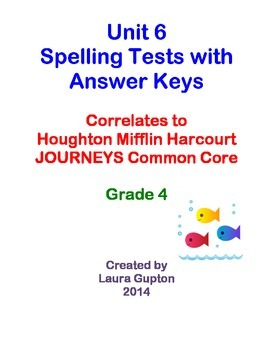 Journeys CC Unit 6 Spelling Tests BUNDLE Grade 4