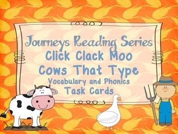Journeys Click Clack Moo, Cows That Type Vocabulary and Phonics Task Cards