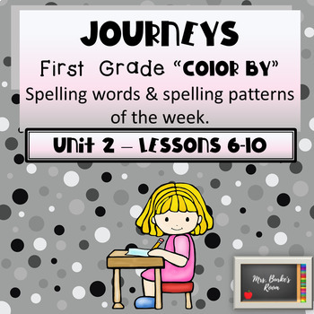 Journeys - Color By Spelling Words First Grade Unit 2 - Lessons 6-10