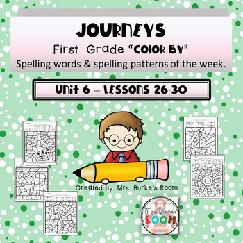 Journeys - Color By Spelling Words First Grade Unit 6 - Lessons 26-30