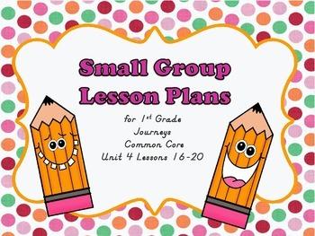 Journey's Common Core 1st Grade Small Group Lesson Plans Unit 4
