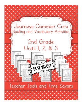 Journeys 2nd Grade Spelling & Vocabulary - Centers or Homework - Units 1, 2, 3