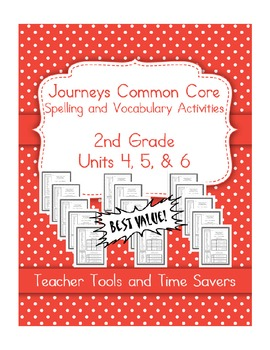 Journeys 2nd Grade Spelling & Vocabulary - Centers or Homework - Units 4, 5, 6