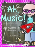 Journeys Common Core 2nd Grade Unit 3 Lesson 2 Ah, Music!