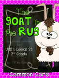 Journeys Common Core 2nd Grade Unit 5 Lesson 23 The Goat in the Rug