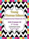 Journeys Common Core 3rd Grade Unit 2 Lesson 10 Young Thomas Edison
