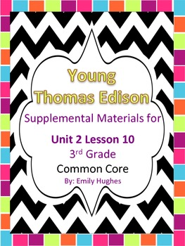Journeys Common Core 3rd Grade Unit 2 Lesson 10 Young Thomas Edison