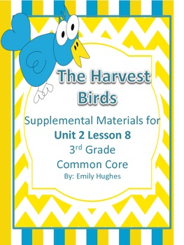 Journeys Common Core 3rd Grade Unit 2 Lesson 8 The Harvest Birds