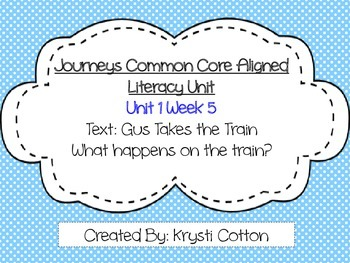 Journeys Common Core Aligned Literacy Unit Unit 1 Week 5--First Grade