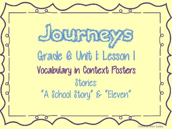 Journeys Common Core: Grade 6: Unit 1: Lesson 1 Vocabulary in Context Posters