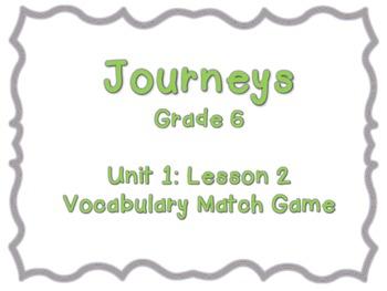 Journeys Common Core: Grade 6: Unit 1: Lesson 2 Vocabulary Match Game