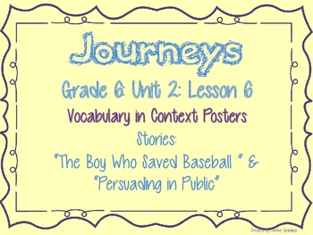 Journeys Common Core: Grade 6: Unit 2: Lesson 6 Vocabulary in Context Posters