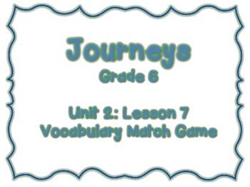 Journeys Common Core: Grade 6: Unit 2: Lesson 7 Vocabulary Match Game