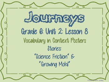 Journeys Common Core: Grade 6: Unit 2: Lesson 8 Vocabulary in Context Posters