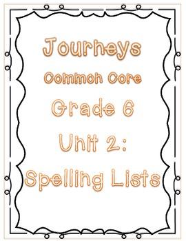 Journeys Common Core Grade 6: Unit 2 Spelling Lists
