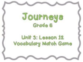 Journeys Common Core: Grade 6: Unit 3: Lesson 12 Vocabulary Match Game