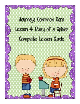 Journeys Common Core Lesson 4 Packet:  Diary of a Spider