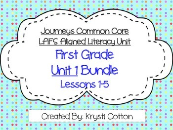 Journeys Common Core First Grade Unit 1 LAFS Aligned Literacy  BUNDLE
