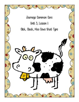 Journeys Common Core Unit 3, Lesson 1 Click, Clack, Moo, Cows that Type