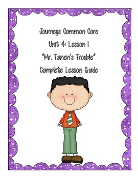 Journeys Common Core:  Unit 4, Lesson 1:  Mr. Tanen's Trouble