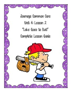 Journeys Common Core Unit 4 lesson 2:  Luke Goes to Bat