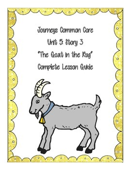 Journey's Common Core Unit 5: The Goat in the Rug