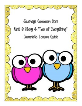 Journey's Common Core:  Unit 6, Story 4:  Two of Everything