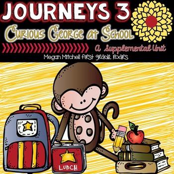 Journeys: Curious George At School-Unit 3...A Supplemental Unit