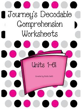 Journeys Decodable Comprehension Pages  Unit 1-6!