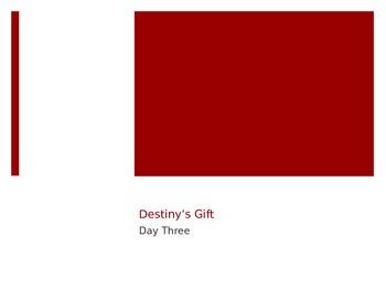 Journey's Destiny's Gift Day 3