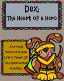 Journeys: Dex: The Heart of a Hero (Unit 4, Lesson 20)