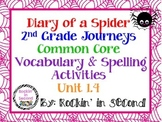 Journeys Diary of a Spider: Unit 1.4 Spelling & Vocabulary Activities