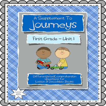 JOURNEYS - Differentiated Comprehension Questions for Decodable Books Lesson 3