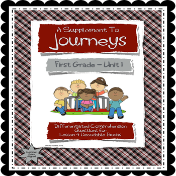 JOURNEYS - Differentiated Comprehension Questions for Decodable Books Lesson 4
